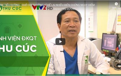 VTV2: Bệnh tiểu đường – hiểu thế nào cho đúng để có biện pháp điều trị hiệu quả?