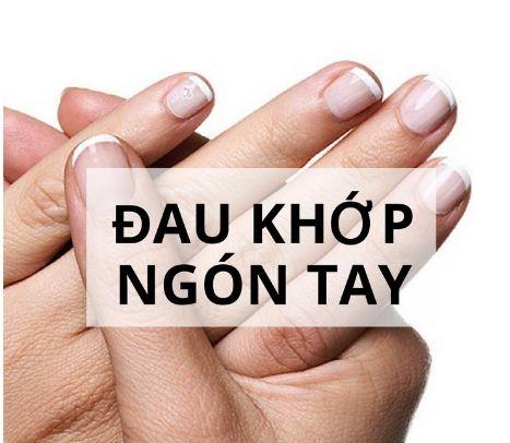 Đau nhức các đốt ngón tay là bệnh gì