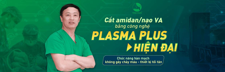 Cắt amidan - nạo VA bằng công nghệ Plasma Plus